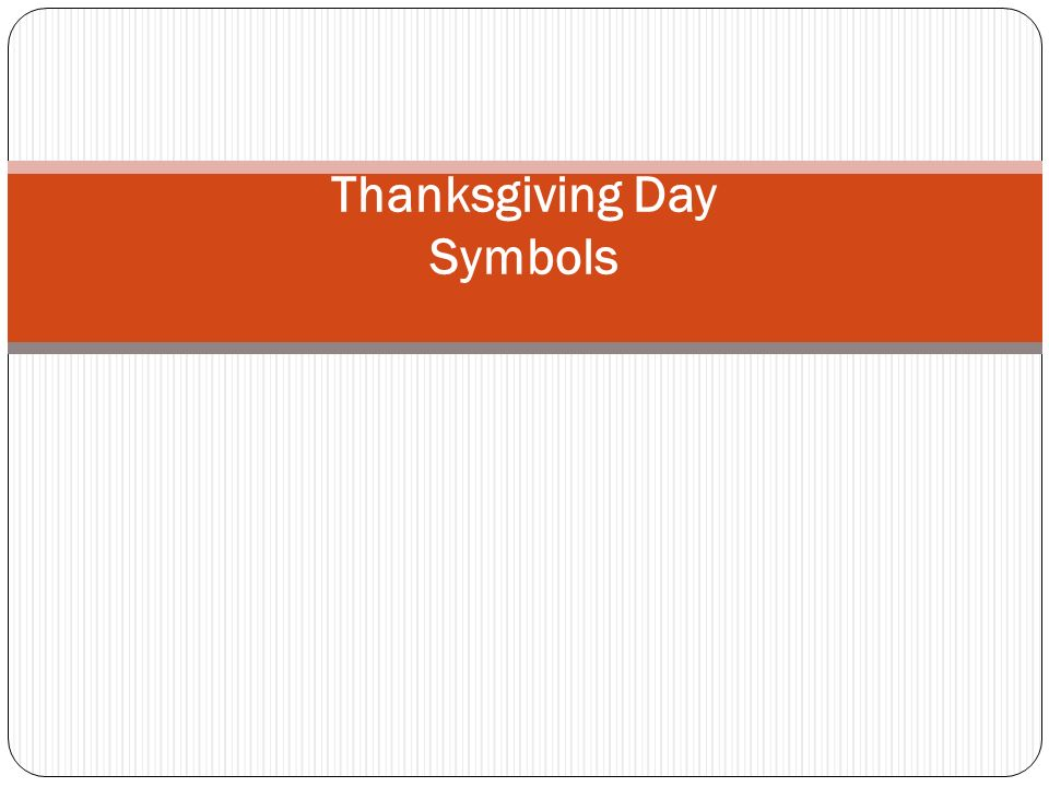 Thanksgiving Day Symbols Which Are The Symbols Of Thanksgiving Day