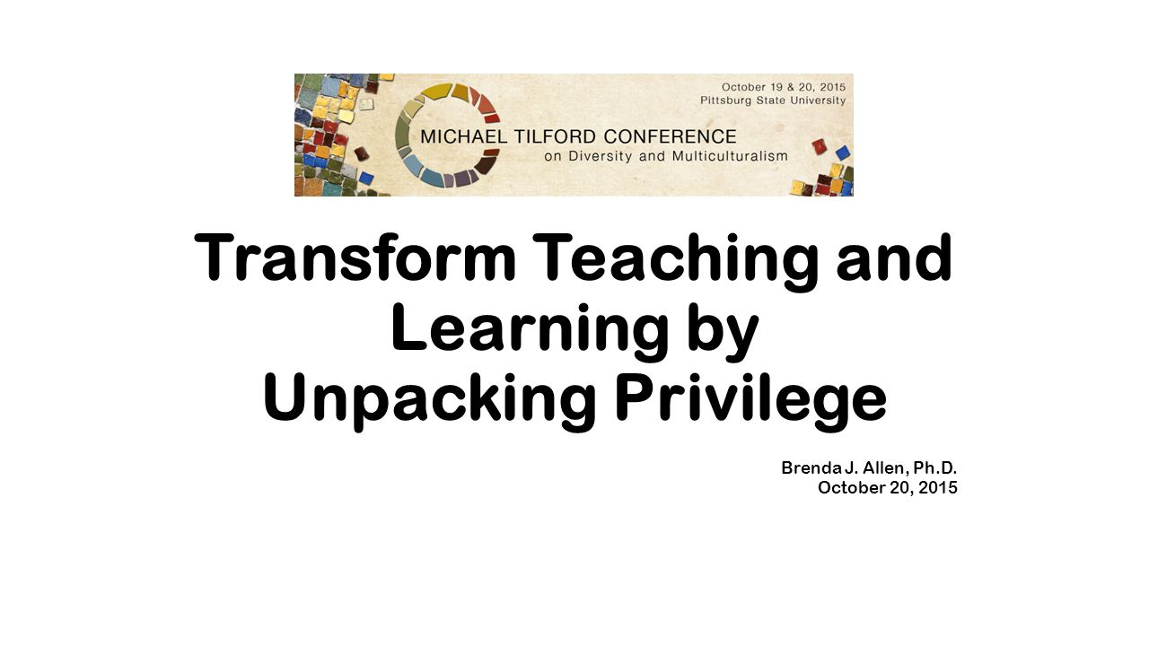 Transform Teaching And Learning By Unpacking Privilege Brenda J
