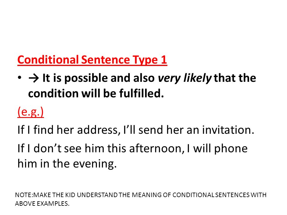 Conditional sentences are sentences expressing factual implications conditional sentence type 1 it is possible and also very likely that the condition will stopboris Image collections