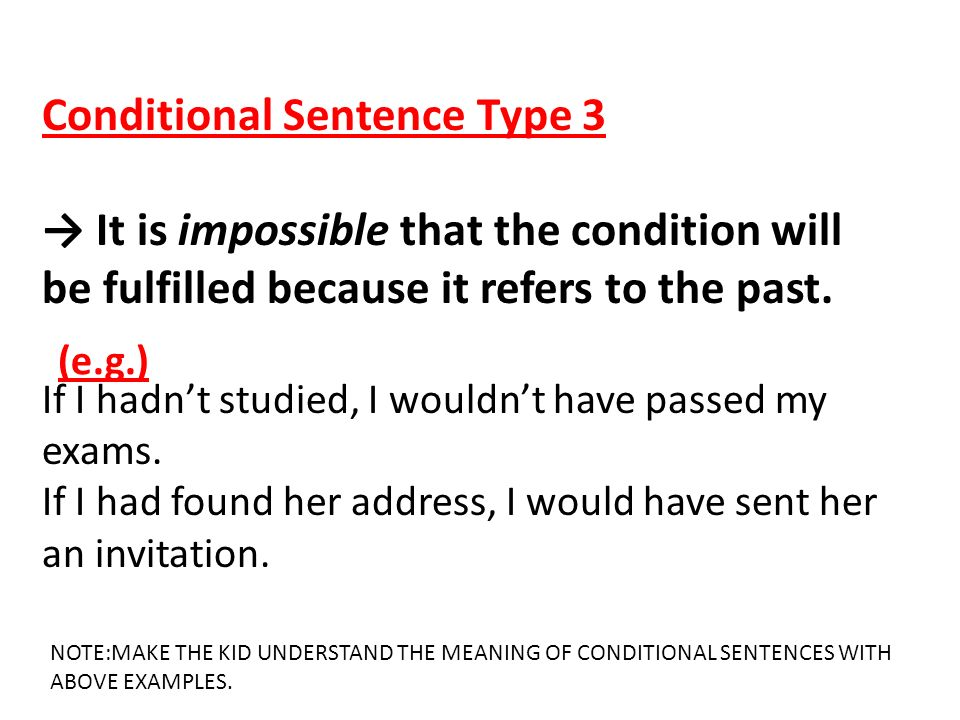 Conditional sentences are sentences expressing factual implications conditional sentence type 3 it is impossible that the condition will be fulfilled because it stopboris Image collections
