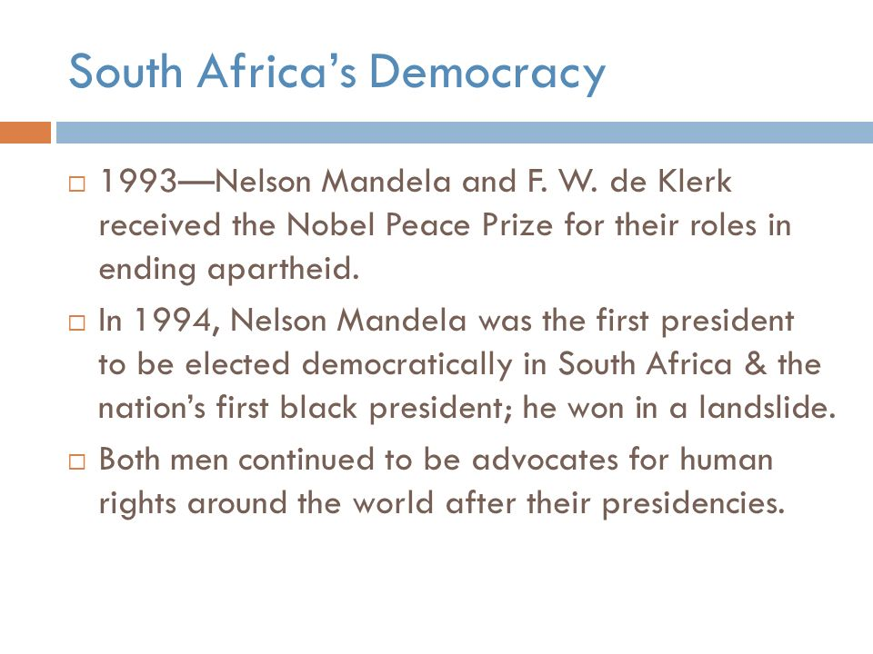 South Africa's Democracy  1993—Nelson Mandela and F.