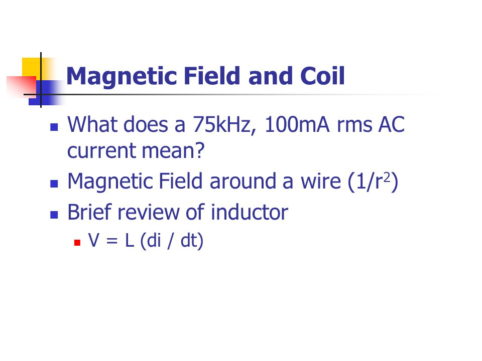 Magnetic Field and Coil What does a 75kHz, 100mA rms AC current mean.