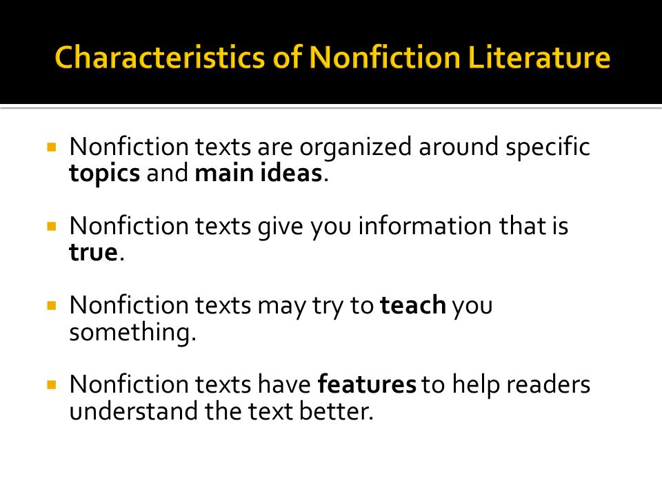  Nonfiction texts are organized around specific topics and main ideas.