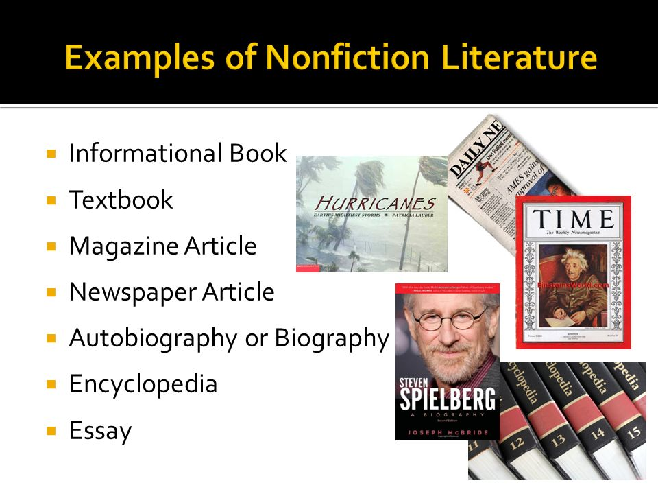  Informational Book  Textbook  Magazine Article  Newspaper Article  Autobiography or Biography  Encyclopedia  Essay