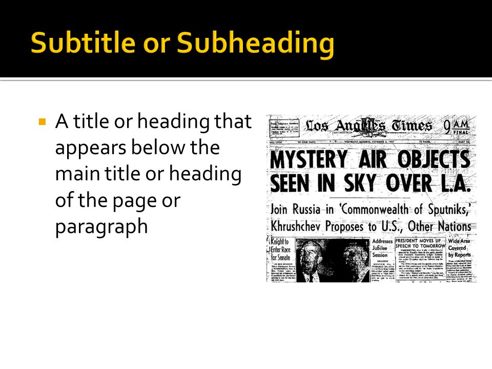 A title or heading that appears below the main title or heading of the page or paragraph