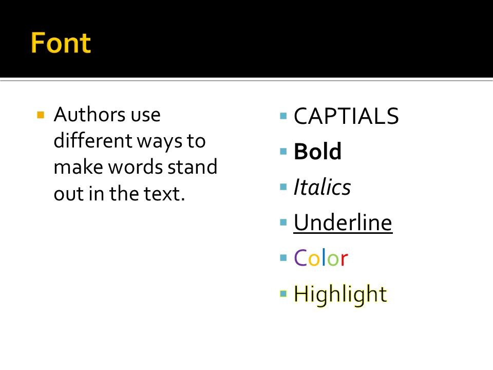  Authors use different ways to make words stand out in the text.
