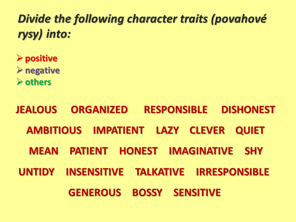 PERSONALITY (POVAHA)  Divide the following character traits
