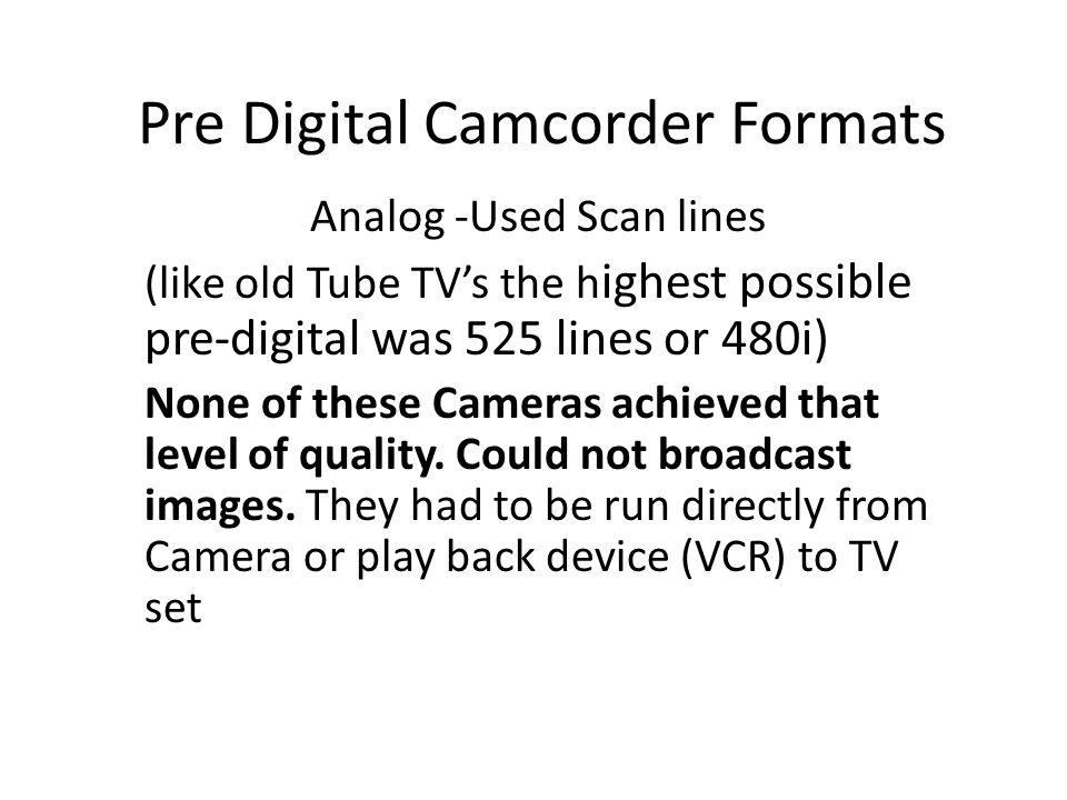 Pre Digital Camcorder Formats Analog Used Scan Lines Like Old Tube