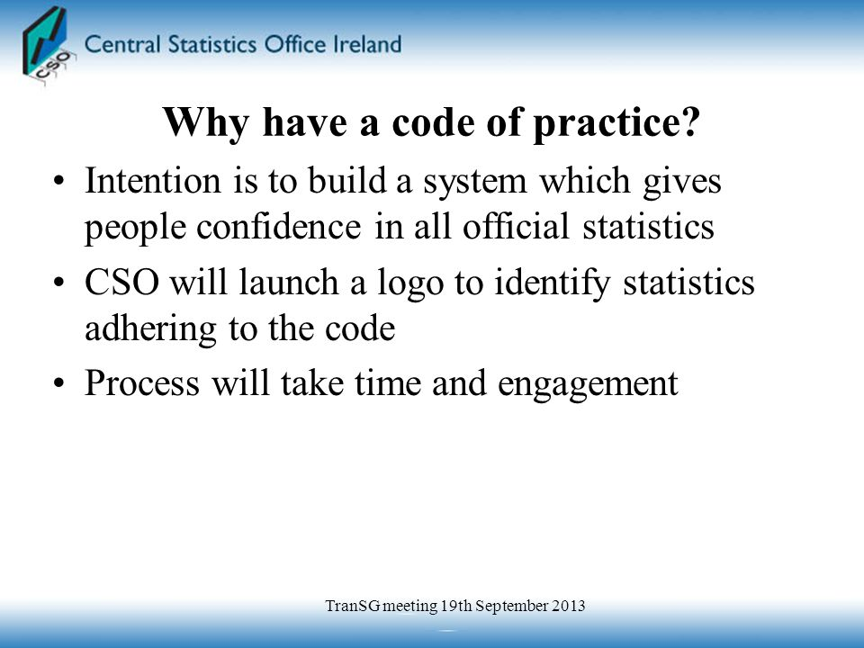 Why have a code of practice.