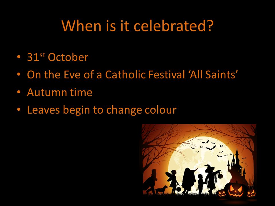 halloween when is it celebrated 31 st october on the eve of a