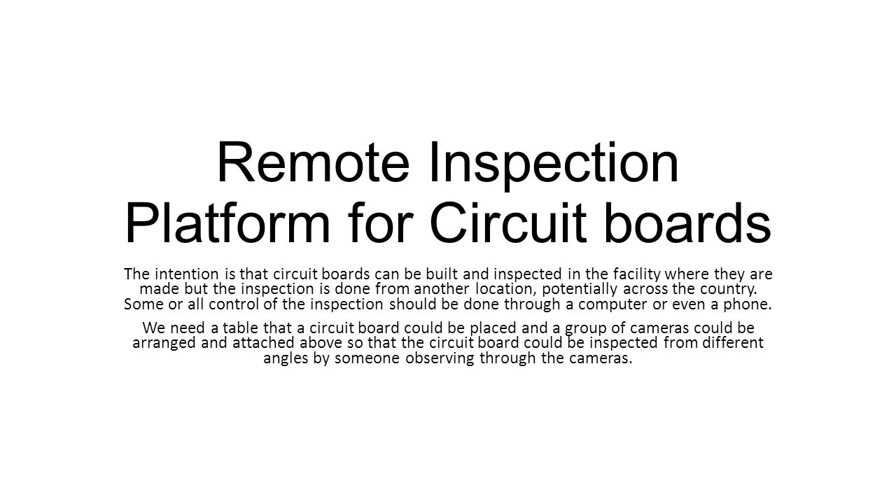 Remote Inspection Platform For Circuit Boards The Intention Is That Board Can Be Built And