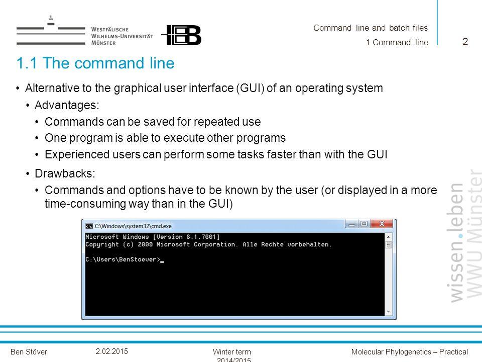 Ben Stöver Winter term 2014/2015 Command line and batch files
