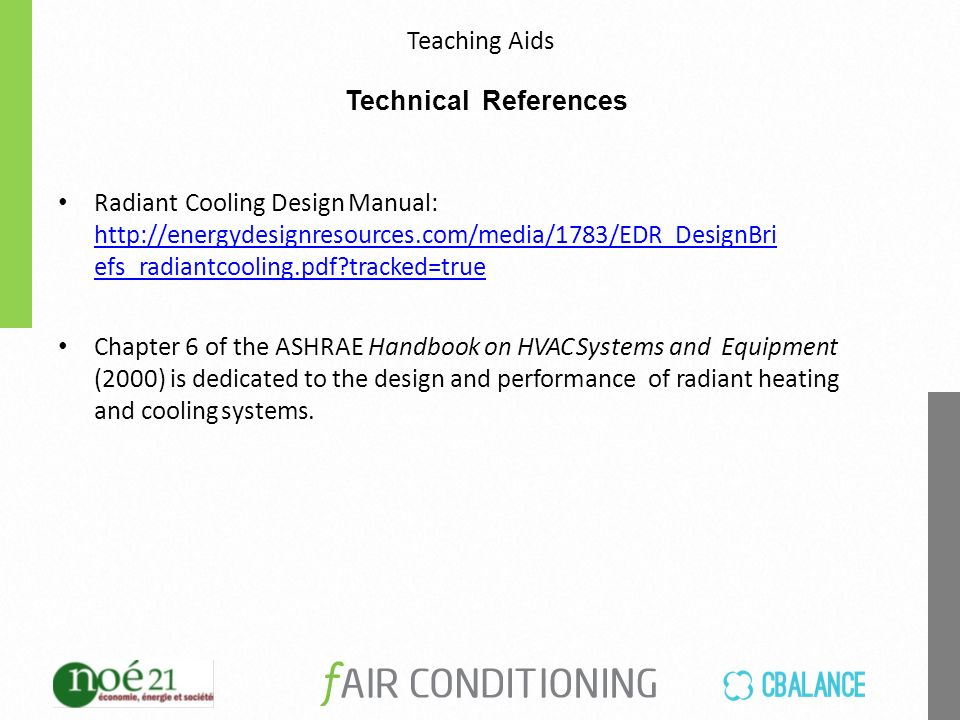 Radiant Cooling For Cooling Applications The Building Mass Floor Ceiling And Walls If Necessary Is Cooled Which Forms A Sink To Absorb Energy From Ppt Download