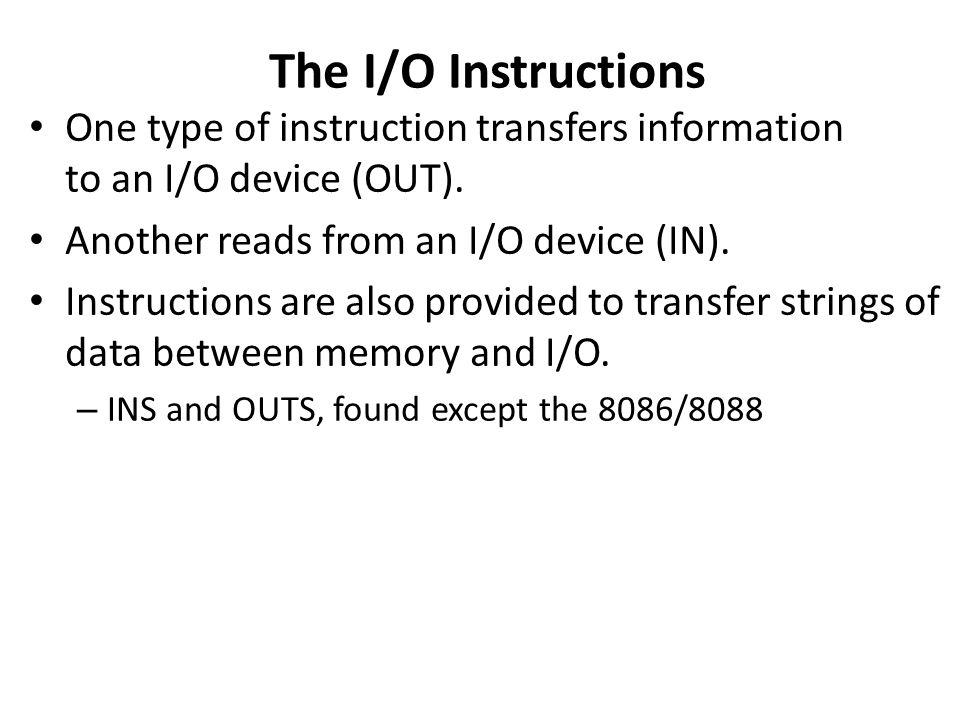 I/O Interface  INTRO TO I/O INTERFACE I/O instructions (IN