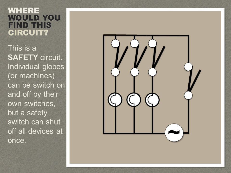 ~ ~ This is a SAFETY circuit.