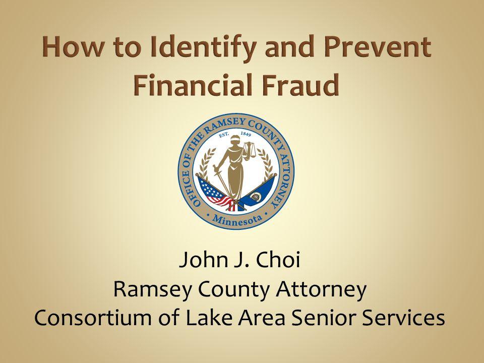 John J. Choi Ramsey County Attorney Consortium of Lake Area Senior ...