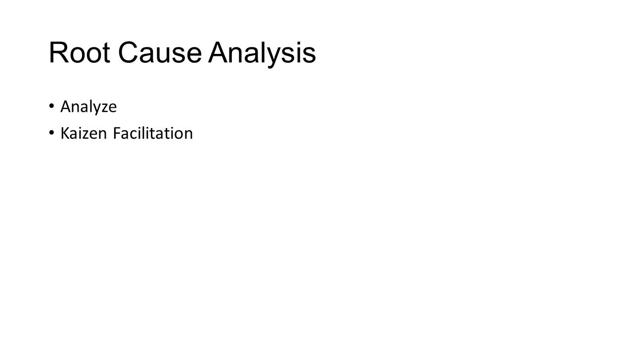 Root cause analysis analyze kaizen facilitation objectives learn 1 root cause analysis analyze kaizen facilitation ccuart Images