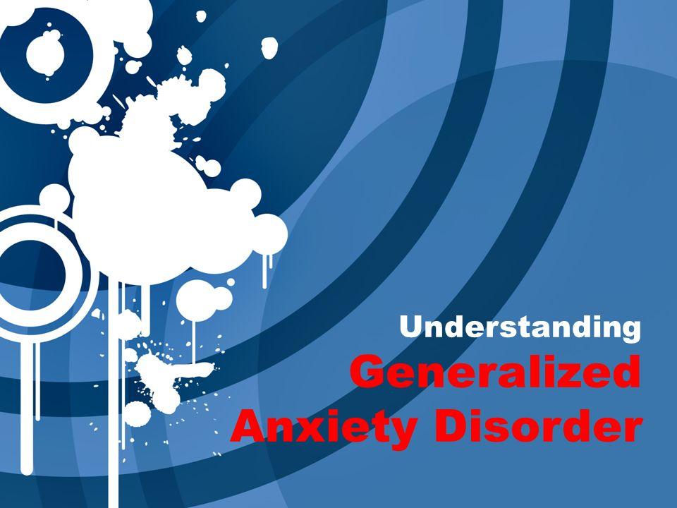 Understanding Generalized Anxiety >> Understanding Generalized Anxiety Disorder People With