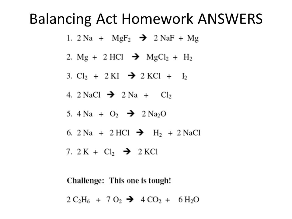 Balancing Act Atoms are not CREATED or DESTROYED during a chemical ...