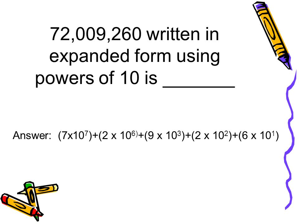 expanded form using powers of 10  Review for Quarter 9 Test 9 I. Base Ten Place-Value System ...