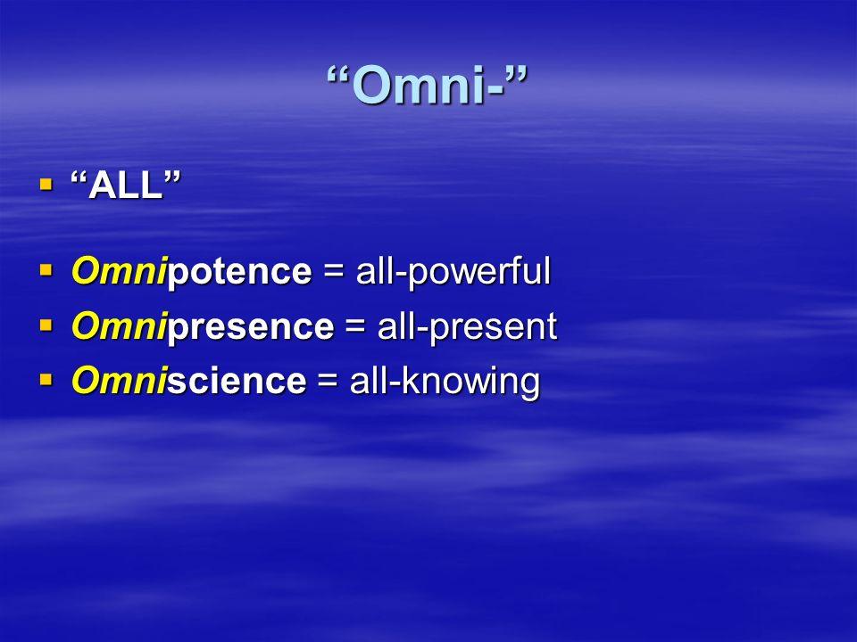 God is omnipresent omnipotent and omniscient