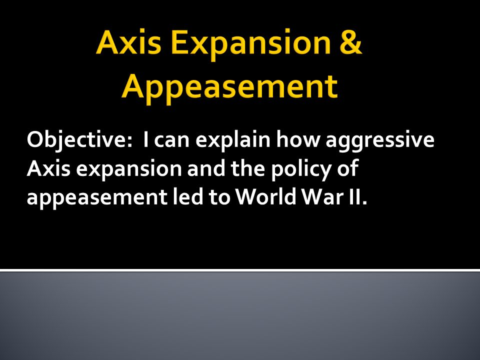 how did policy of appeasement lead to ww2