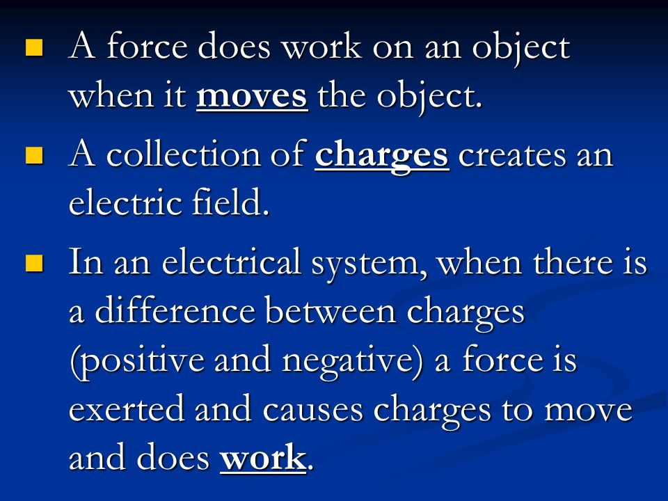 Chapter 2.3 Notes Work in Electrical Systems. A force does work on ...