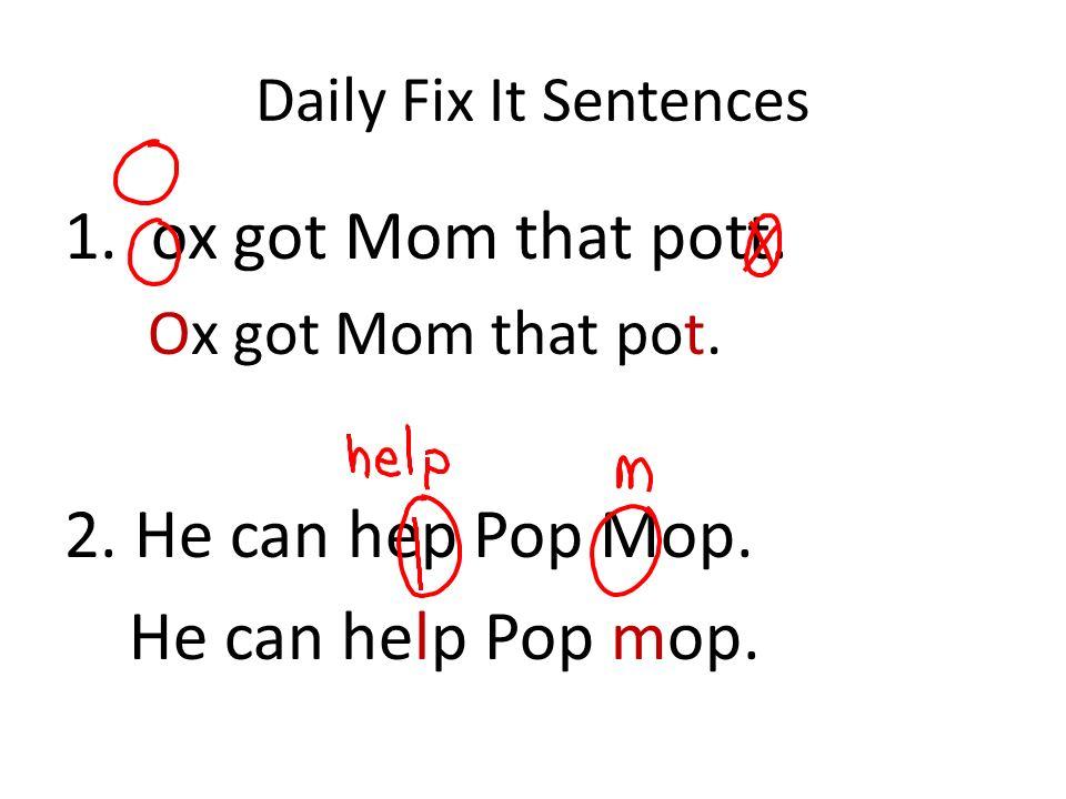 1 hot 2 hop 3 pot 4 pop 5 ox 6 lock 7 mop 8 got 9 rock 10