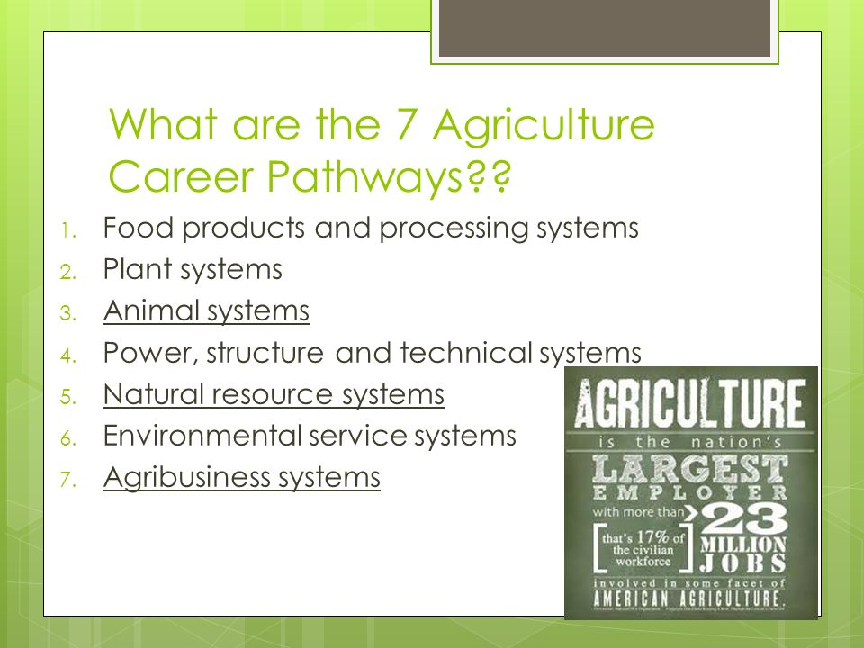 what are the 7 agriculture career pathways 1 food products and processing systems 2