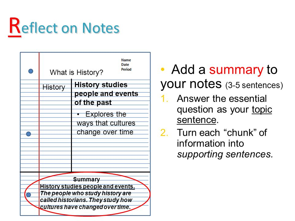 R eflect on Notes Add a summary to your notes (3-5 sentences) 1.Answer the essential question as your topic sentence.