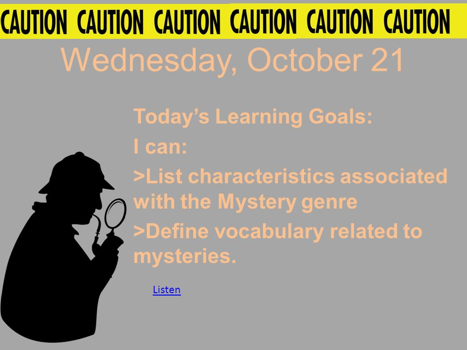 Wednesday, October 21 Today's Learning Goals: I can: >List