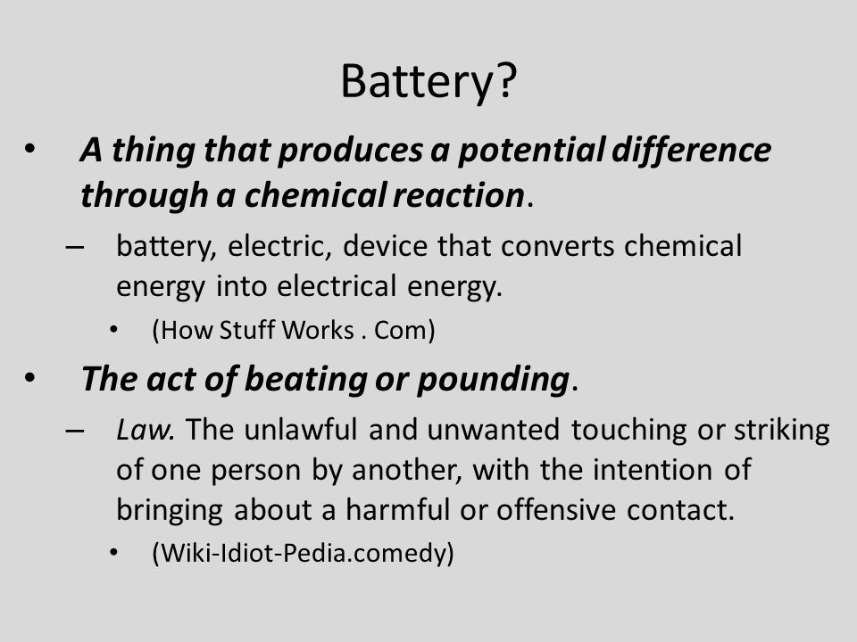 Battery. A thing that produces a potential difference through a chemical reaction.