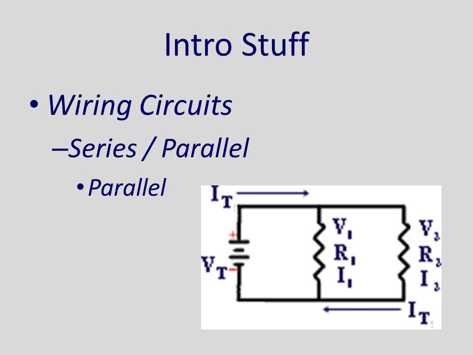 Intro Stuff Wiring Circuits – Series / Parallel Parallel