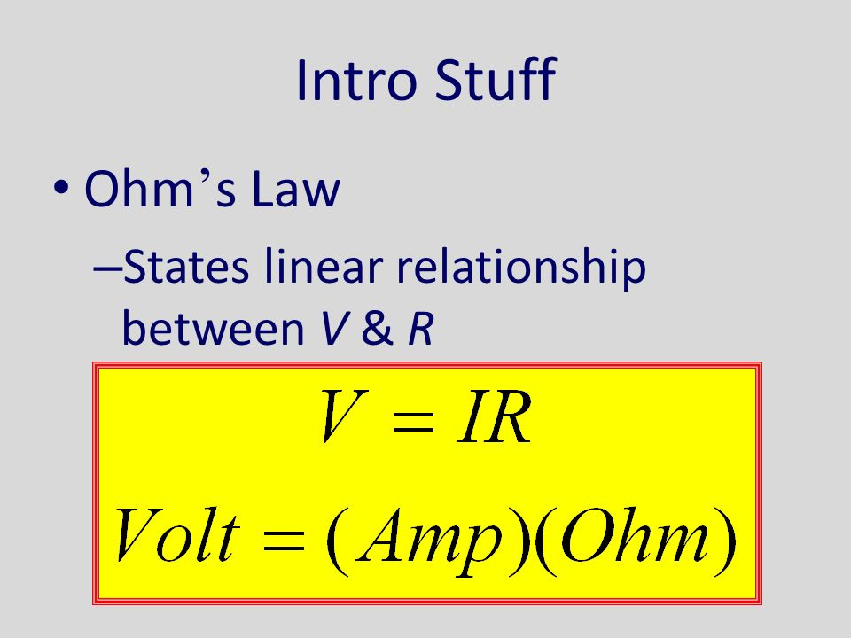 Ohm ' s Law – States linear relationship between V & R