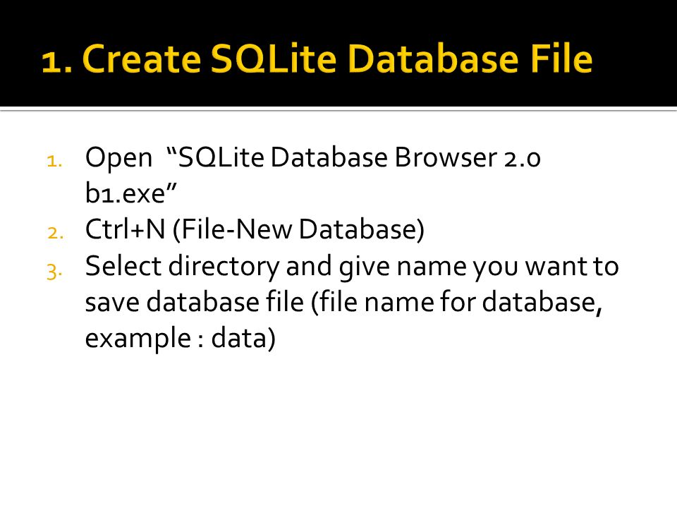 1  Playing with SQLite Database  SQLite : Database