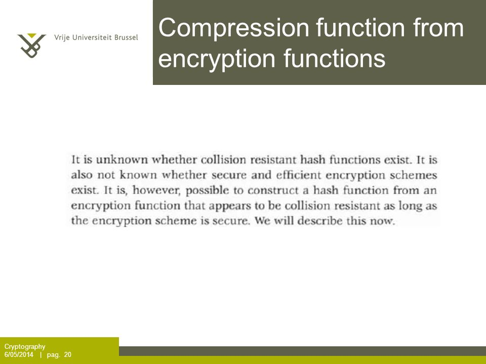 Compression function from encryption functions Cryptography 6/05/2014 | pag. 20