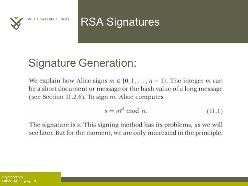 RSA Signatures Cryptography 6/05/2014 | pag. 34 Signature Generation: