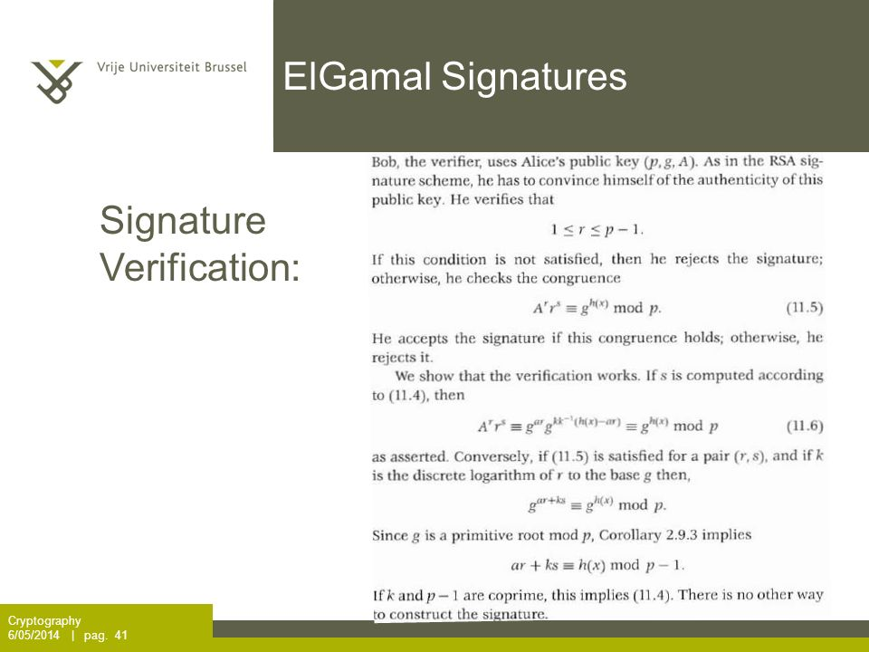Cryptography 6/05/2014 | pag. 41 Signature Verification: ElGamal Signatures