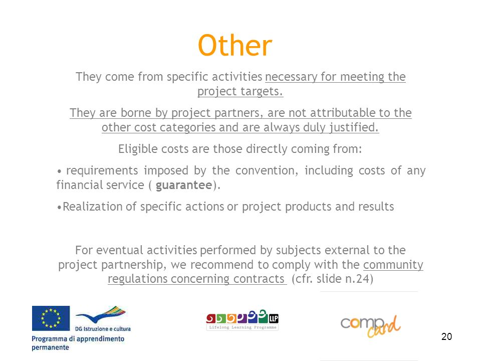 20 Other They come from specific activities necessary for meeting the project targets.