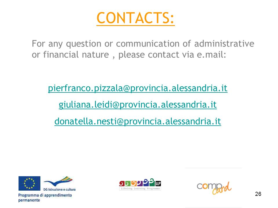 26 CONTACTS: For any question or communication of administrative or financial nature, please contact via e.mail: