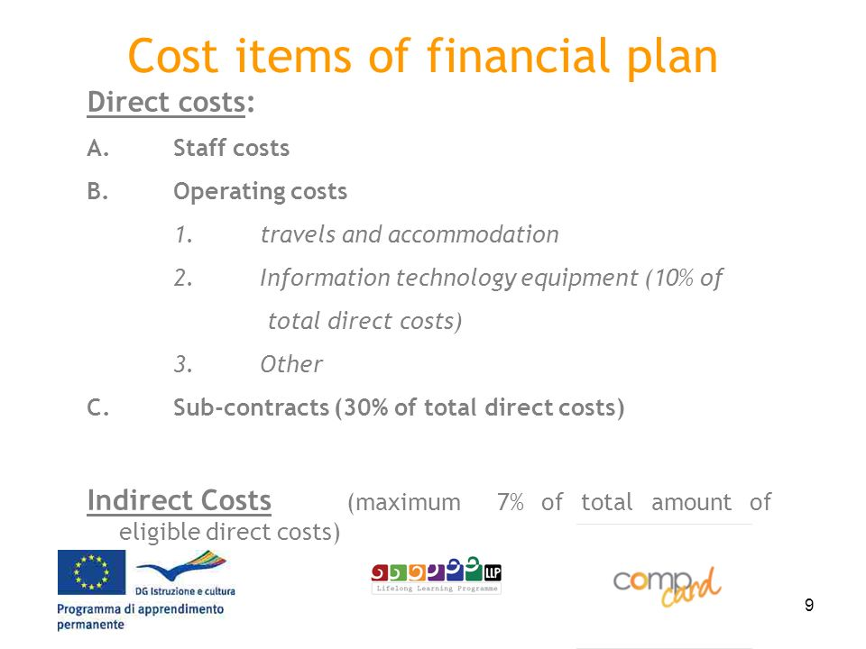 9 Cost items of financial plan Direct costs: A. Staff costs B.