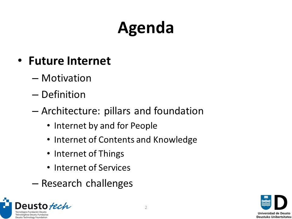 2 Agenda Future Internet – Motivation – Definition – Architecture: pillars and foundation Internet by and for People Internet of Contents and Knowledge Internet of Things Internet of Services – Research challenges