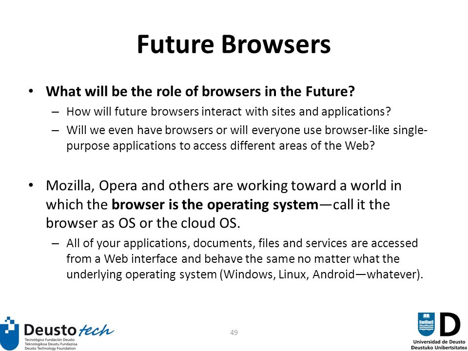 49 Future Browsers What will be the role of browsers in the Future.