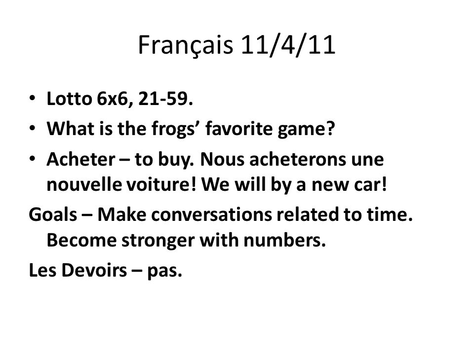 Français 11/4/11 Lotto 6x6, What is the frogs favorite game.