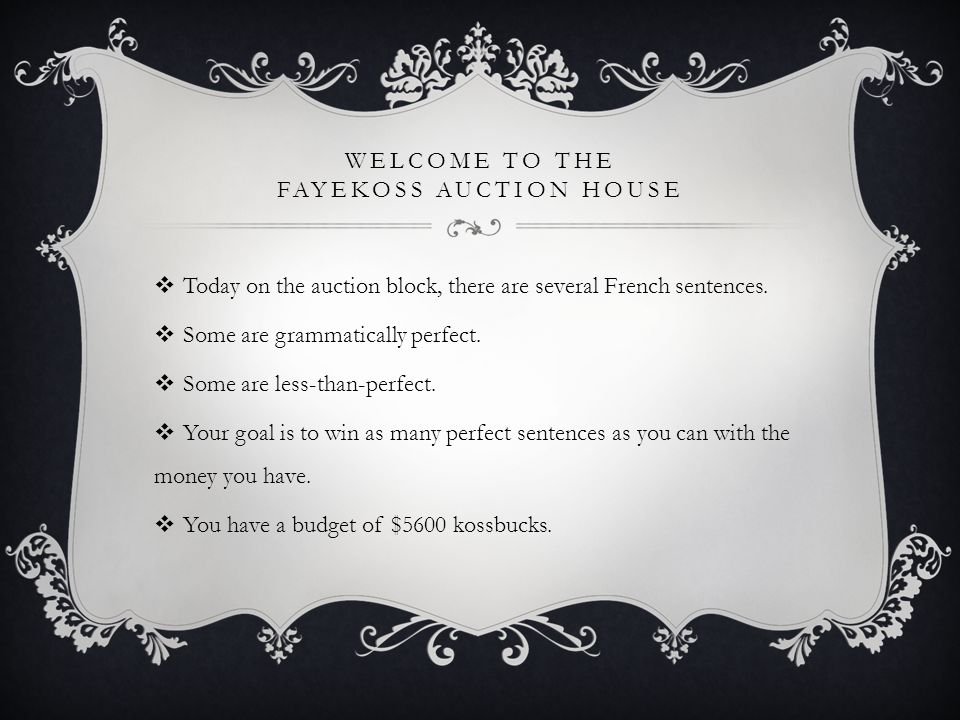 WELCOME TO THE FAYEKOSS AUCTION HOUSE Today on the auction block, there are several French sentences.