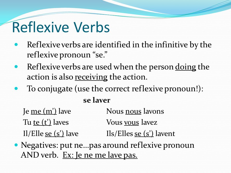 Reflexive Verbs Reflexive verbs are identified in the infinitive by the reflexive pronoun se.