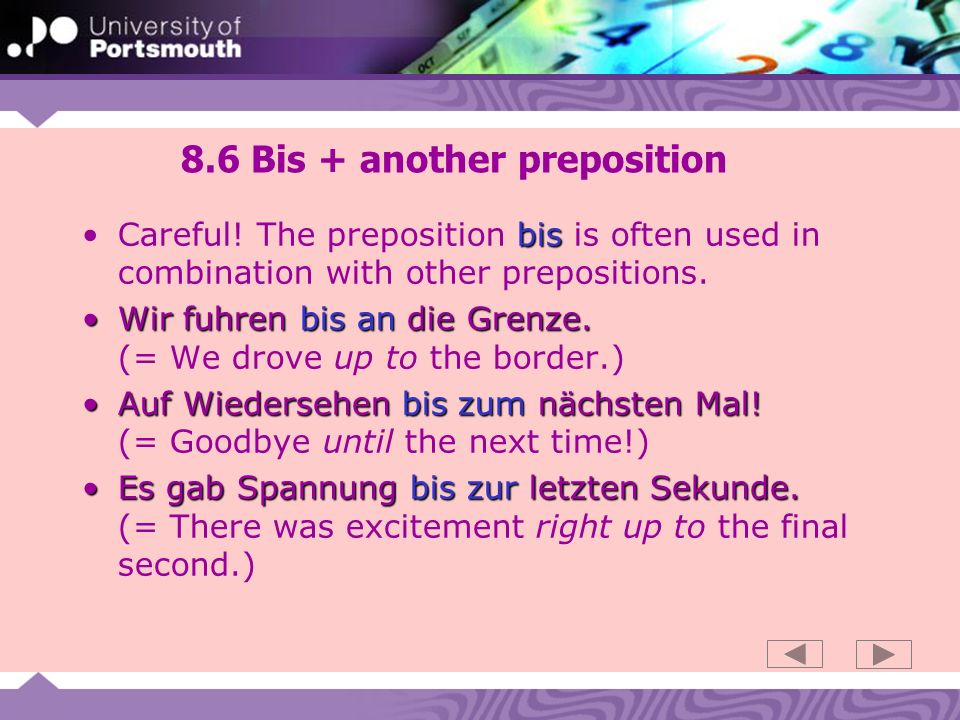 8.6 Bis + another preposition bisCareful.
