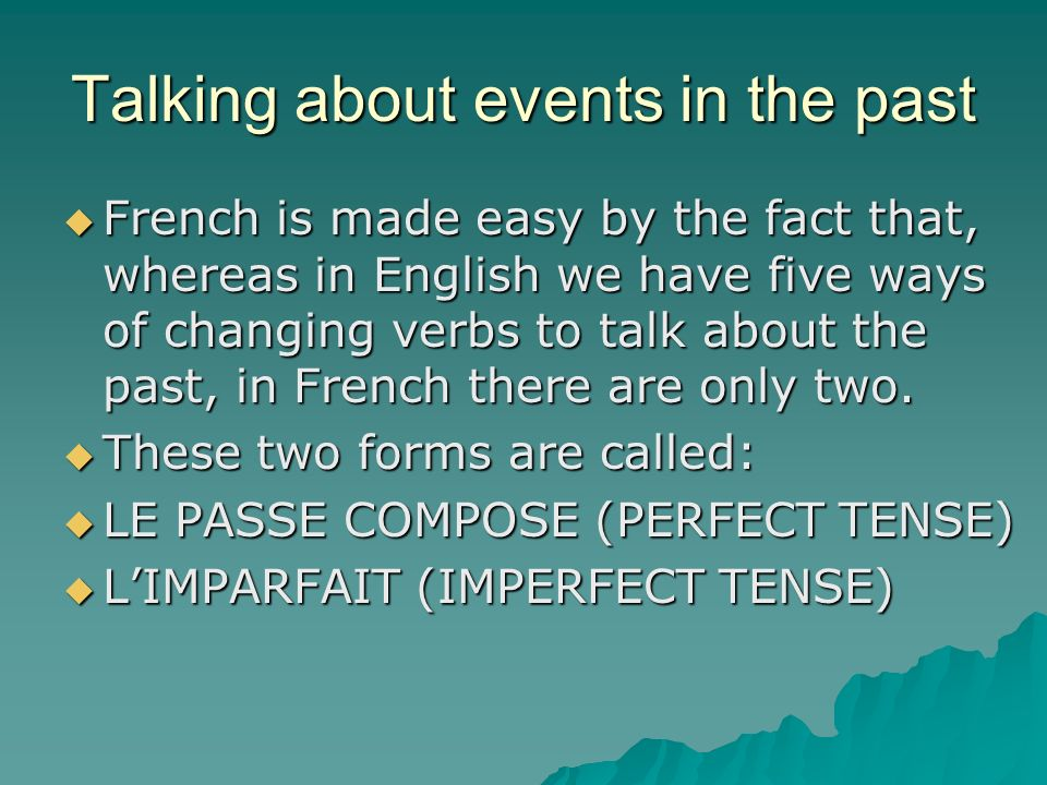 Limparfait The imperfect tense Talking about events in the past - 2