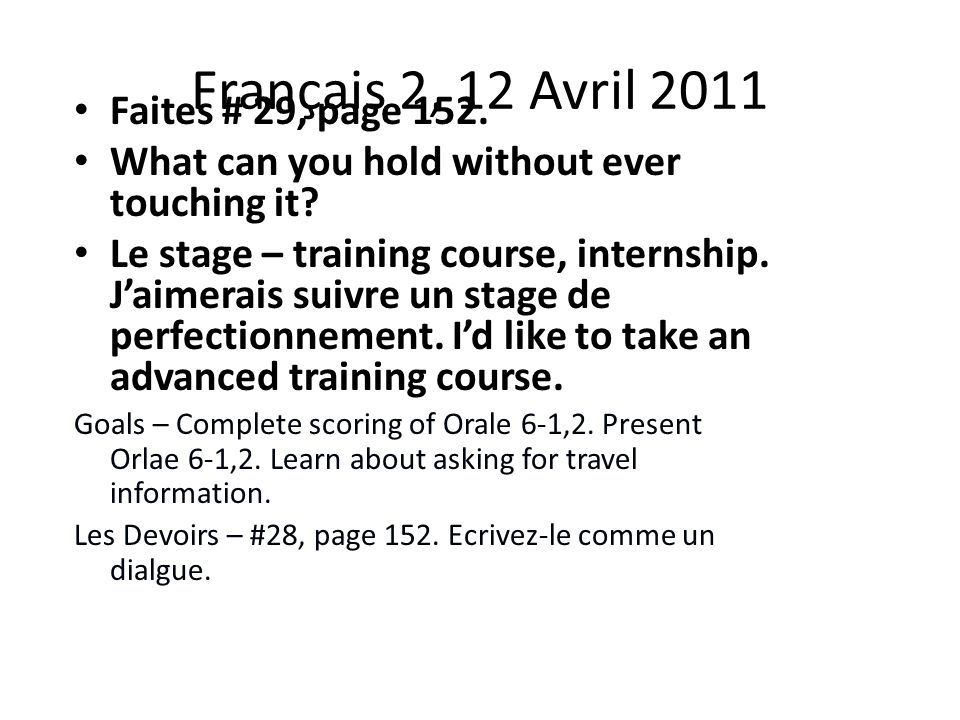Français 2, 12 Avril 2011 Faites # 29, page 152. What can you hold without ever touching it.