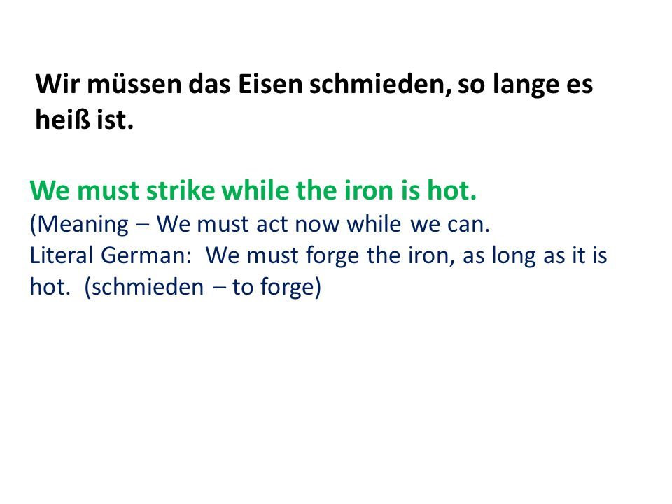 strike while the iron is hot meaning